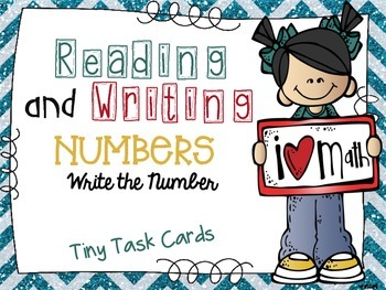 Reading and Writing Numbers Write the Number Tiny Task Cards