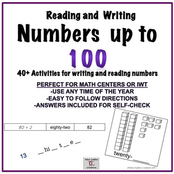 Reading and Writing Numbers up to 100- Math Centers/IWT 40+pages and answers