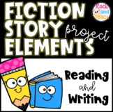 Reading and Writing Project: Fiction Story Elements & Narrative Writing