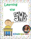 Reading and Writing The 5 W's or Question Words Printable Packet