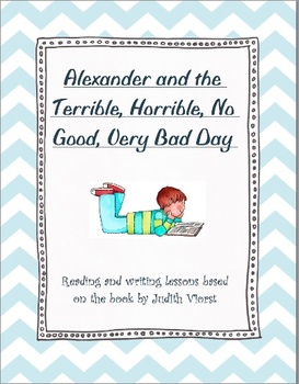 Reading and Writing lessons for Alexander and the Terrible..Very Bad Day