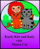 Reading and word recognition - Kurly Kitt and Katy visit Mama Cat