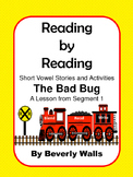 "Reading by Reading: Short Vowels  ""The Bad Bug"""