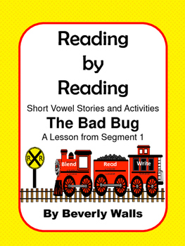 """Reading by Reading: Short Vowels  """"The Bad Bug"""""""