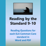 Reading by the Standard 9-10: ELA Common Core