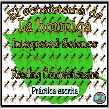 La Hormiga Integrated Science, Reading Comprehension and Writing Activities
