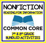 Reading for Information - 7th and 8th Grade Bundled Activities