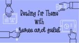 Reading for Theme: Romeo and Juliet Edition