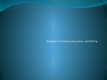 Reading for Thinking, Discussion, and Writing