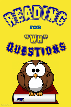 """Reading for """"Wh"""" Questions"""