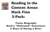 Reading in the Content Areas:  Huck Finn 3-Pack