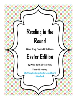Reading in the Round (Easter Whole Group Phonics Game)