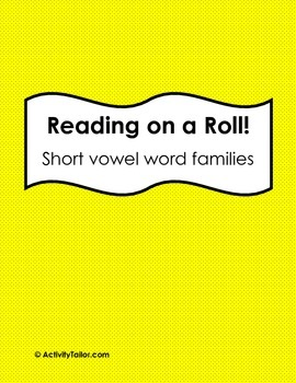 Reading on a Roll:  Short vowel word families