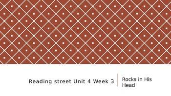 Reading street Unit 4 Week 3 Rocks in His Head ppt.