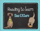 Reading to Learn- Sea Otters