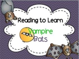Reading to Learn- Vampire Bats