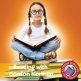 Reading with Gordon Korman (Author Study) Gr. 3-6