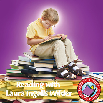 Reading with Laura Ingalls Wilder (Author Study) Gr. 4-7