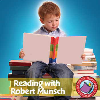 Reading with Robert Munsch (Author Study) Gr. 1-2