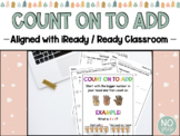 Ready Classroom(iReady): First Grade, Count to Add on (MAFS)