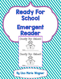 Ready For School! Emergent Reader