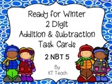 Ready For Winter 2 Digit Addition and Subtraction With Regrouping Task Cards