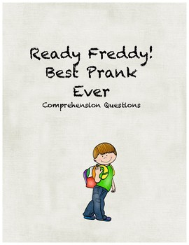Ready Freddy! Best Prank Ever! comprehension questions