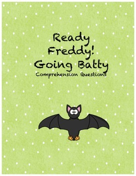 Ready Freddy! Going Batty comprehension questions