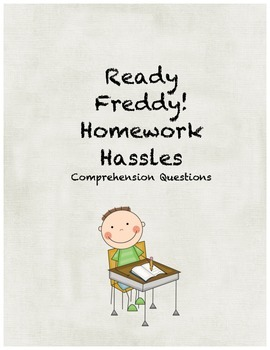 Ready Freddy! Homework Hassles comprehension questions