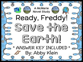 Ready, Freddy! Save the Earth! (Abby Klein) Novel Study / Reading Comprehension