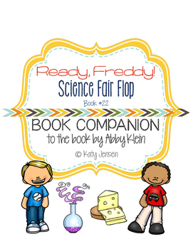 Ready, Freddy! Science Fair Flop Book Companion