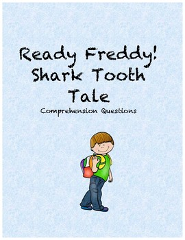 Ready Freddy! Shark Tooth Tale comprehension questions