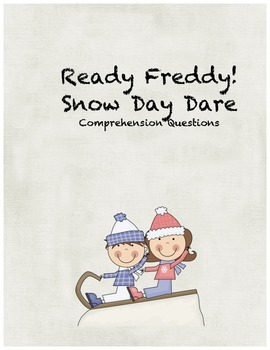 Ready Freddy! Snow Day Dare comprehension questions
