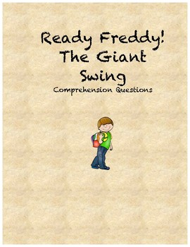 Ready Freddy! The Giant Swing comprehension questions