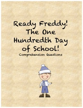 Ready Freddy! The One Hundredth Day of School comprehension questions