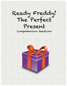 Ready Freddy! The Perfect Present comprehension questions