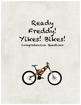 Ready Freddy! Yikes! Bikes! comprehension questions