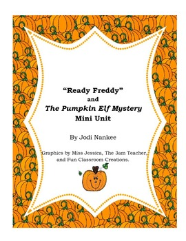"""Ready Freddy's The Pumpkin Elf Mystery"" Mini-unit"