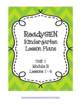 Ready GEN Lesson Plans Kindergarten Unit 1 Module B Lessons 1-6