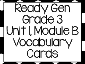 Ready Gen Grade 3 Unit 1, Module B Vocabulary Cards