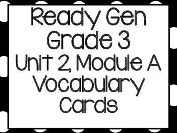 Ready Gen Grade 3, Unit 2, Module A Vocabulary Cards