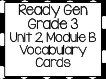Ready Gen Grade 3 Unit 2, Module B Vocabulary Cards