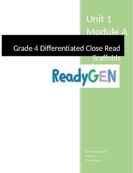 Ready Gen Grade 4 Unit 1A Differentiated Close Read Bundle- Lessons 1-7 -