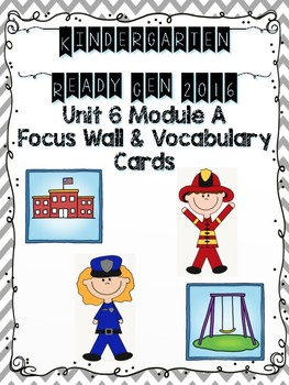 Ready Gen Kindergarten 2016 Focus Wall - Unit 6 Module A