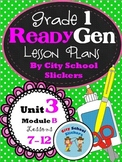 Ready Gen: Lesson Plans for First Grade: Unit 3 B Lessons 7 to 12