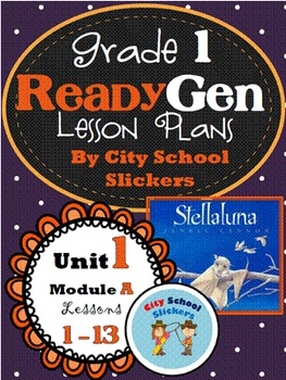 Ready Gen Lesson Plans for First Grade: Unit 1 A Lessons 1 to 13: Stellaluna