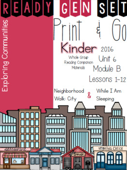Ready Gen Set Print & Go Unit 6 Mod B Kinder Bundle