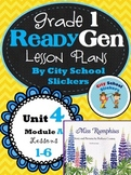 ReadyGen: Lesson Plans for First Grade : Unit 4 A Lessons 1 - 6