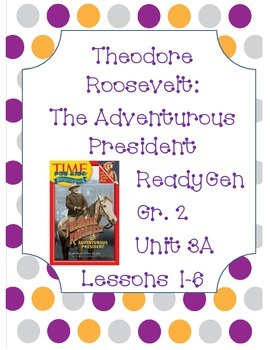 Ready Gen Worksheets Gr. 2 Unit 3A Lessons 1-6  Roosevelt