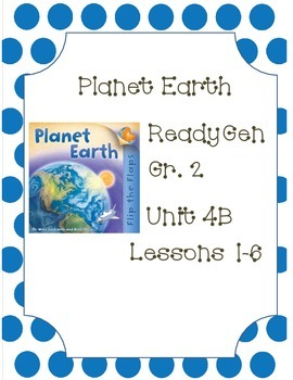 Ready Gen Worksheets Unit 4B Lessons 1-6: Planet Earth